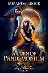 A Turn of Pandemonium (Cirque du Shadow Book 1) Kindle Edition