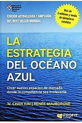 La estrategia del océano azul : crear nuevos espacios de mercado donde la competencia sea irrelevante Paperback