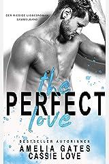 The Perfect Love: Liebesroman - Sammelband Kindle Ausgabe