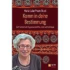 Komm in deine Bestimmung: Gott hat dich als Original erschaffen, stirb nicht als Kopie (German Edition)