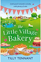 The Little Village Bakery: A feel good romantic comedy with plenty of cake (Honeybourne Book 1) Kindle Edition