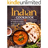 Indian Cookbook: 60 Authentic Indian Recipes to Spice Up Your Meals