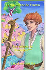 La sylvestrine de Timmin: Les enfants de Sheendara*** Format Kindle