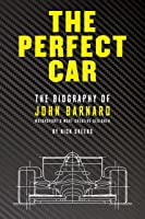 The Perfect Car: The Biography of John Barnard (English Edition)