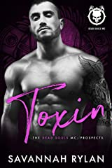 Toxin (Dead Souls MC: Prospects Book 5) Kindle Edition
