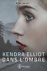 Dans l'ombre (Bone Secrets t. 1) Format Kindle