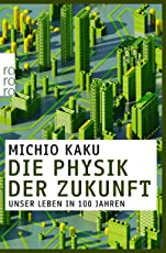 Die Physik der Zukunft: Unser Leben in 100 Jahren