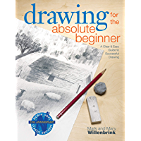 Drawing for the Absolute Beginner: A Clear & Easy Guide to Successful Drawing (Art for the Absolute Beginner) (English…