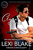 Close Cover: A Masters and Mercenaries Novel (Lexi Blake Crossover Collection Book 1) (English Edition)