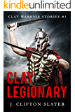 Clay Legionary (Clay Warrior Stories Book 1)
