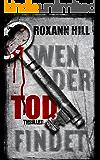 Wen der Tod findet: Thriller (Steinbach und Wagner 8)