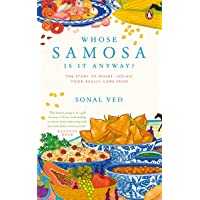 Whose Samosa is it Anyway?: The Story of Where 'Indian' Food Really Came From