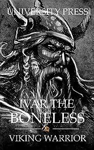 Ivar the Boneless: Viking Warrior (Viking Warriors Book 3) (English Edition)