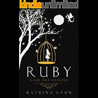Ruby: Gabe des Glücks (Glückschroniken 1)