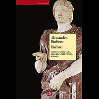 Barbari: Immigrati, profughi, deportati nell'impero romano (Economica Laterza Vol. 529)
