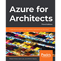 Azure for Architects: Create secure, scalable, high-availability applications on the cloud, 3rd Edition