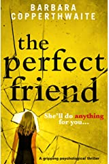 The Perfect Friend: A gripping psychological thriller Kindle Edition