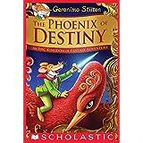 The Phoenix of Destiny (Geronimo Stilton and the Kingdom of Fantasy): An Epic Kingdom of Fantasy Adventure (Geronimo Stilton