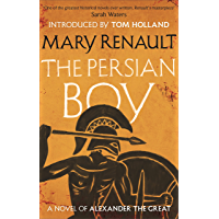 The Persian Boy: A Novel of Alexander the Great: A Virago Modern Classic (Alexander The Great Trilogy Book 2) (English…