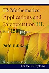 IB Mathematics: Applications and Interpretation HL in 150 pages: 2020 Edition (English Edition) Format Kindle