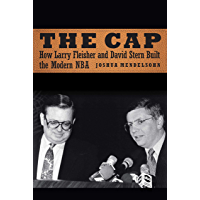 The Cap: How Larry Fleisher and David Stern Built the Modern NBA