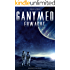 Ganymed erwacht: Science-Fiction Thriller