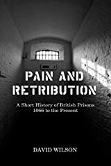Pain and Retribution: A Short History of British Prisons 1066 to the Present Hardcover
