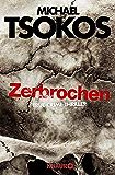 Zerbrochen: True-Crime-Thriller (Die Fred Abel-Reihe 3)