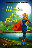 Murder, She Floats: A Penning Trouble Cozy Mystery (Bohemian Lake Book 1) (English Edition)