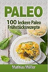 Paleo: 100 leckere Paleo Frühstücksrezepte Kindle Ausgabe