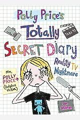 Polly Price's Totally Secret Diary: Reality TV Nightmare (My Totally Secret Diary) Paperback