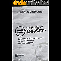 Do You Even DevOps?: Un Manuale di Sopravvivenza ad una metodologia non convenzionale