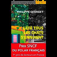 L'été tous les chats s'ennuient: Prix SNCF du polar 2011 (Thriller t. 15115)