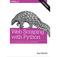 Web Scraping with Python: Collecting More Data from the Modern Web (English Edition)