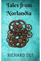 Tales From Norlandia: Steampunk Flash Fiction and Short Stories Kindle Edition