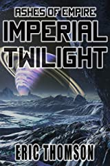 Imperial Twilight (Ashes of Empire Book 2) Kindle Edition