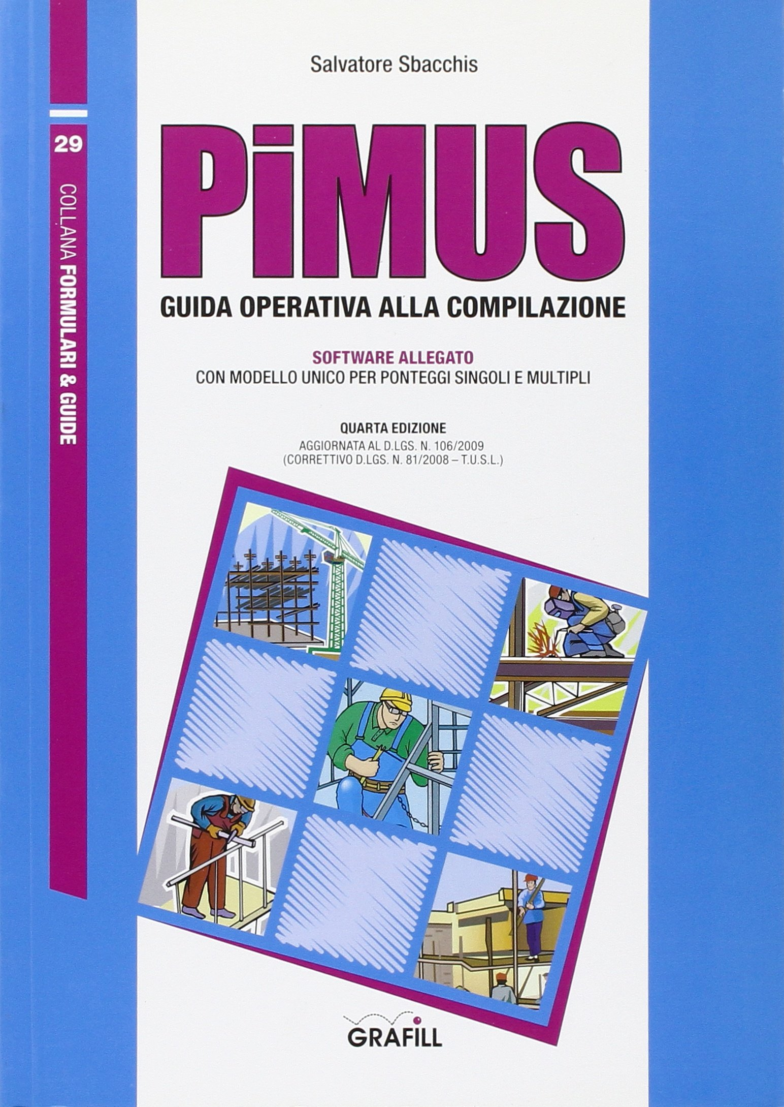 PiMUS. Guida operativa alla compilazione. Con CD-ROM
