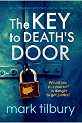 The Key to Death's Door: an astonishing psychological thriller Kindle Edition