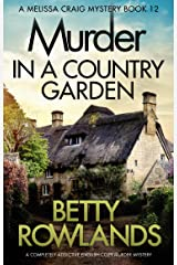 Murder in a Country Garden: A completely addictive English cozy murder mystery (A Melissa Craig Mystery Book 12) Kindle Edition