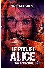 Le Projet Alice: Réinitialisation (38.COLL.DU FOU) Format Kindle