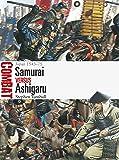 Samurai Versus Ashigaru: Japan 1543-75