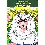 La Madrugá: El coloreable de la Semana Santa de Sevilla (Biblioteca Infantil y Juvenil)