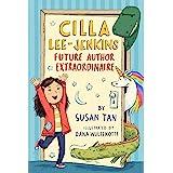 Cilla Lee-Jenkins: Future Author Extraordinaire (Cilla Lee-Jenkins, 1)