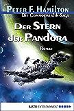 Der Stern der Pandora: Die Commonwealth-Saga, Bd. 1 (Die Commonwealth Saga)
