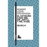El extraño caso del Dr. Jekyll y Mr. Hyde / Olalla (Narrativa nº 1)