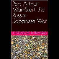 Télécharger Port Arthur War-Start the Russo-Japanese War (English Edition) pdf gratuits