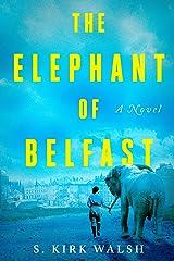 The Elephant of Belfast: A Novel Kindle Edition