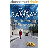 THE SUFFERING OF STRANGERS an absolutely gripping Scottish crime thriller (Detectives Anderson and Costello Mystery Book 9) (