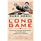 The Long Game: China's Grand Strategy to Displace American Order (Bridging the Gap) (English Edition)