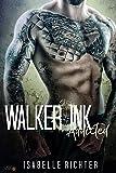 Walker Ink: Addicted (Walker Ink Reihe - Band 1)